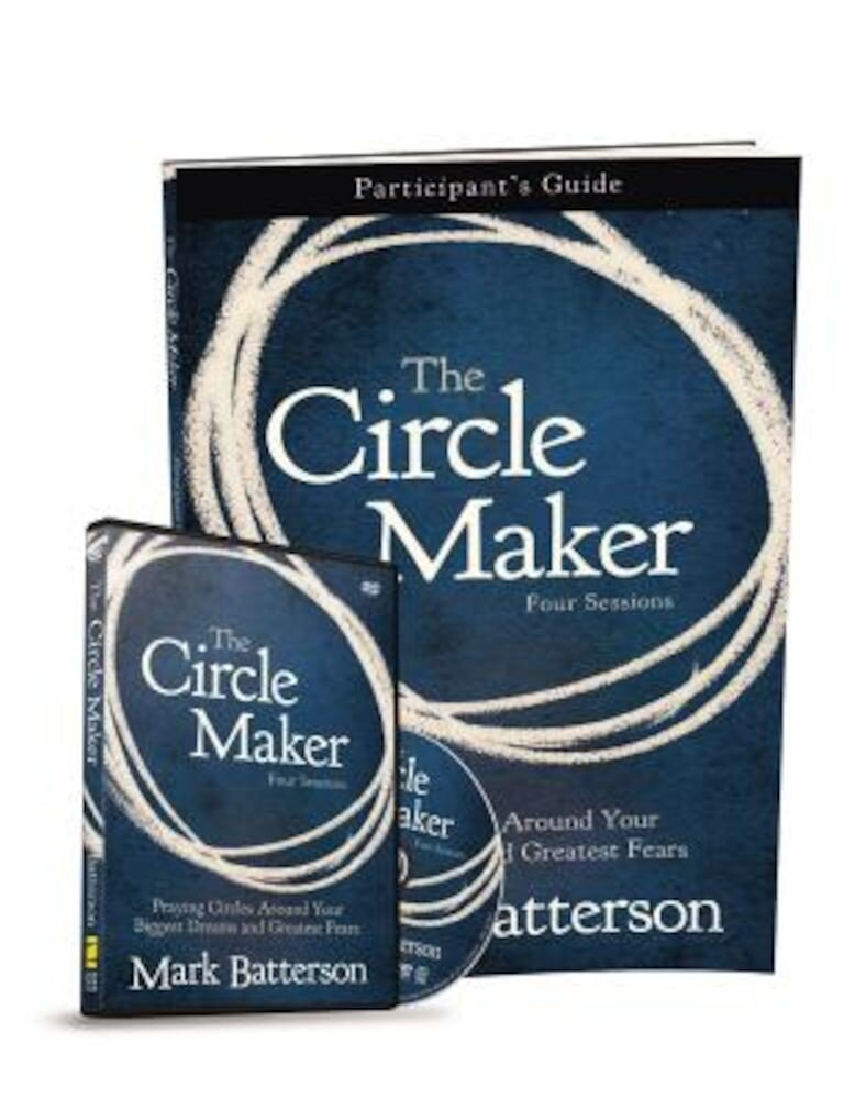 The Circle Maker Participant's Guide with DVD: Praying Circles Around Your Biggest Dreams and Greatest Fears, Paperback