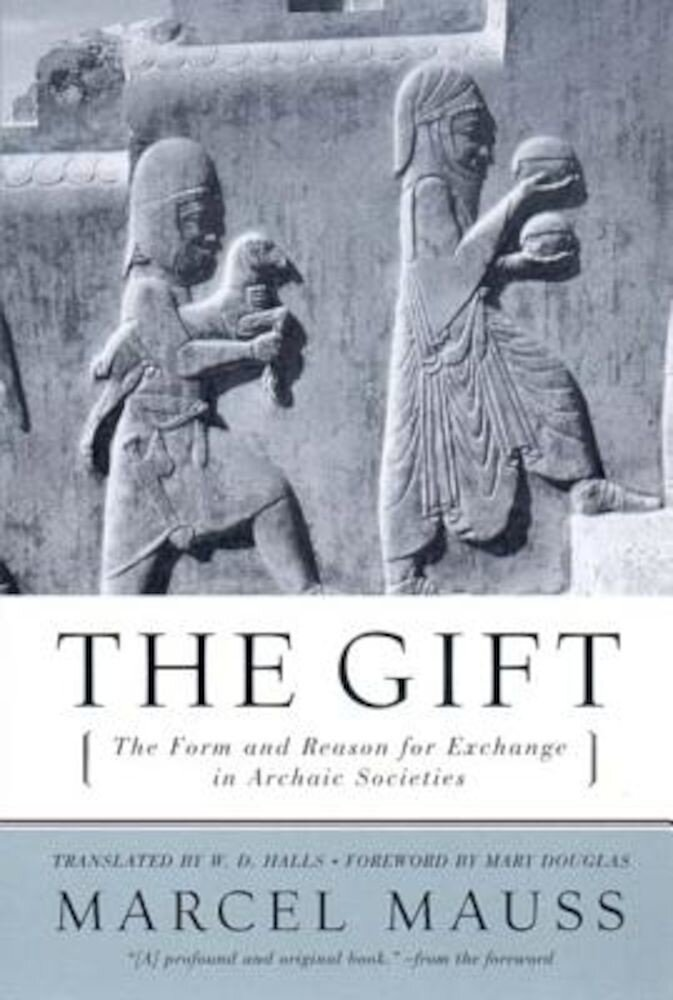 The Gift: The Form and Reason for Exchange in Archaic Societies, Paperback