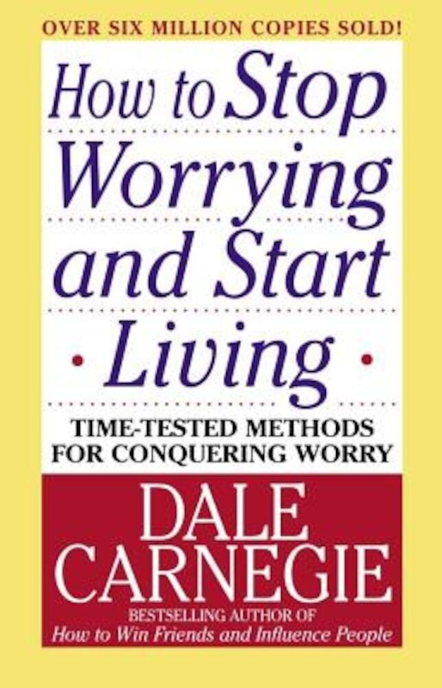 How to Stop Worrying and Start Living, Paperback