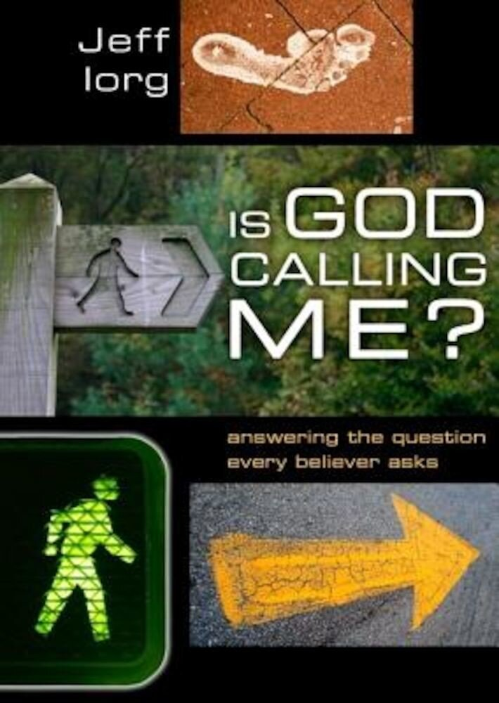 Is God Calling Me?: Answering the Question Every Leader Asks, Paperback