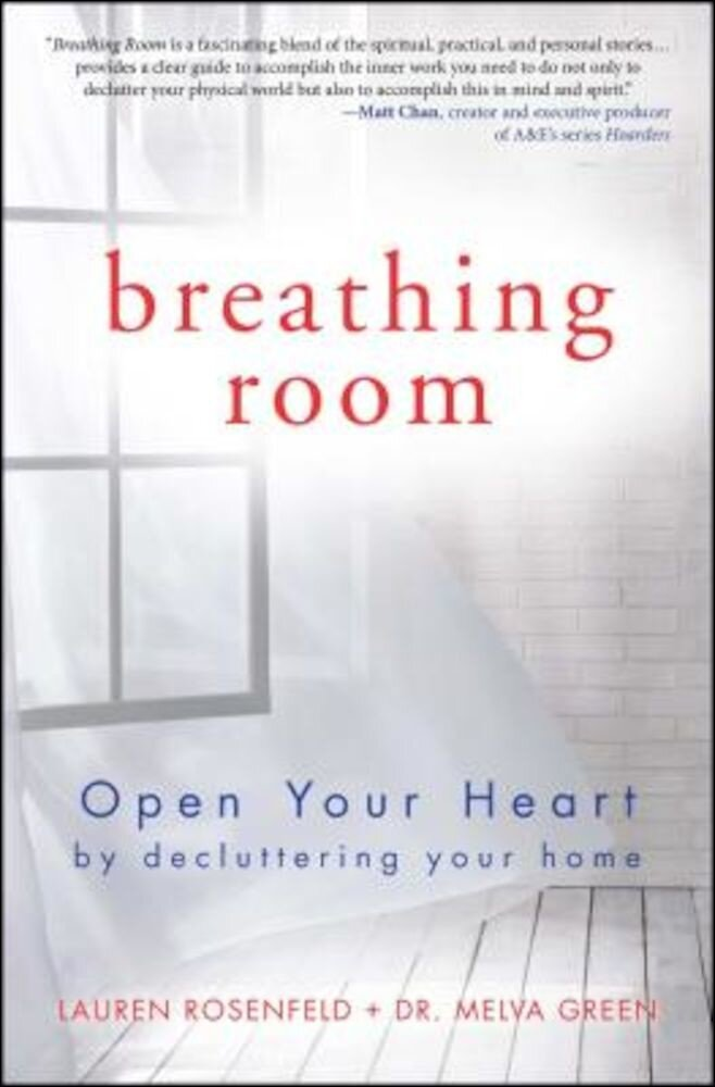 Breathing Room: Open Your Heart by Decluttering Your Home, Paperback