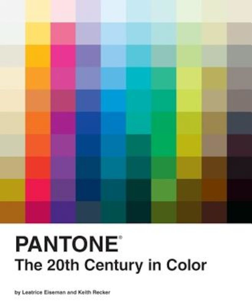 Pantone: The 20th Century in Color, Hardcover