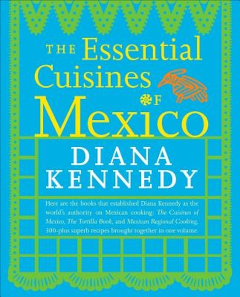 The Essential Cuisines of Mexico, Paperback