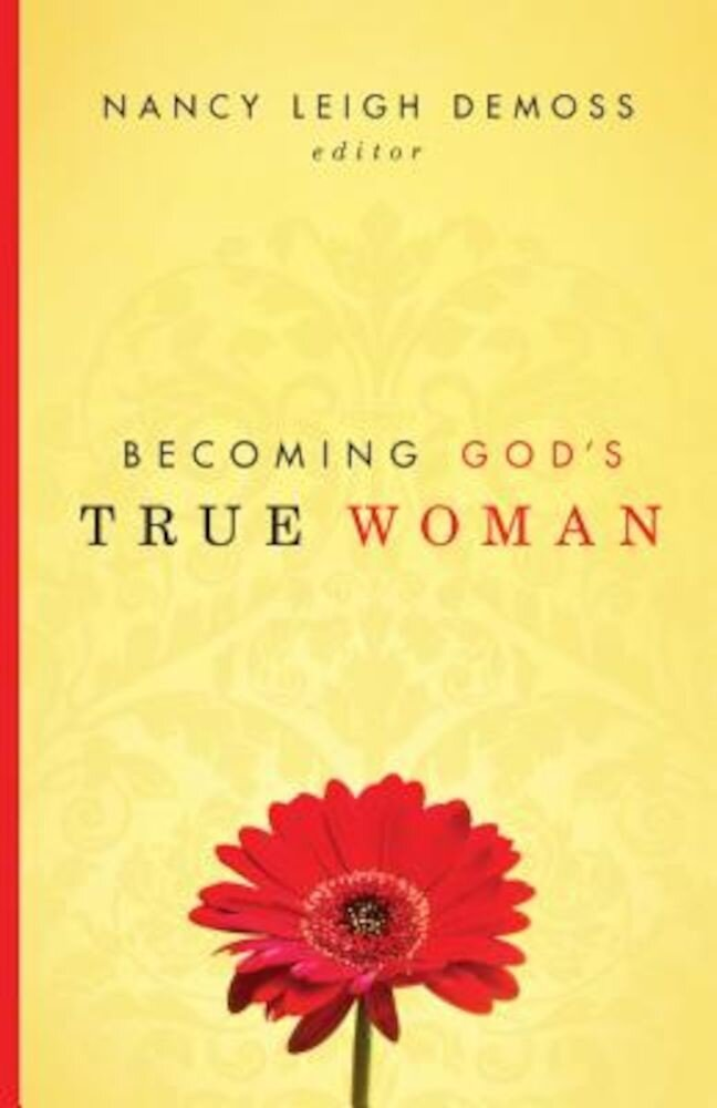 Becoming God's True Woman, Paperback
