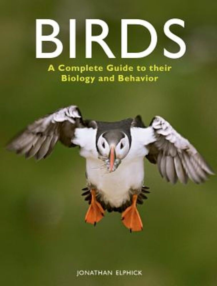 Birds: A Complete Guide to Their Biology and Behavior, Paperback