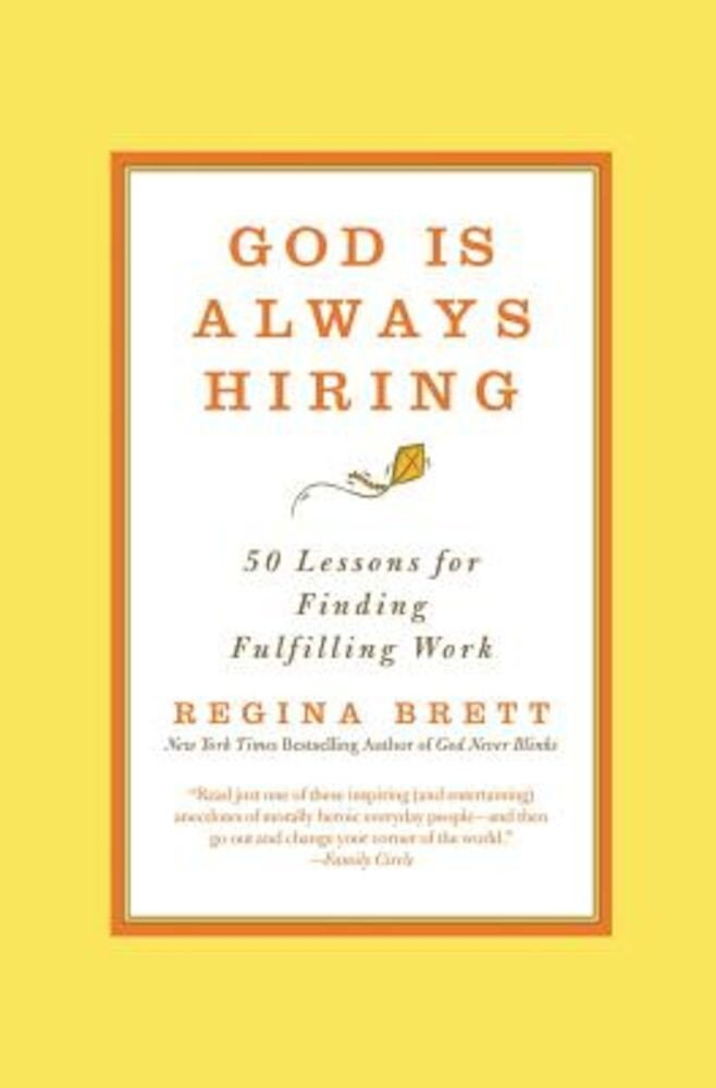 God Is Always Hiring: 50 Lessons for Finding Fulfilling Work, Paperback