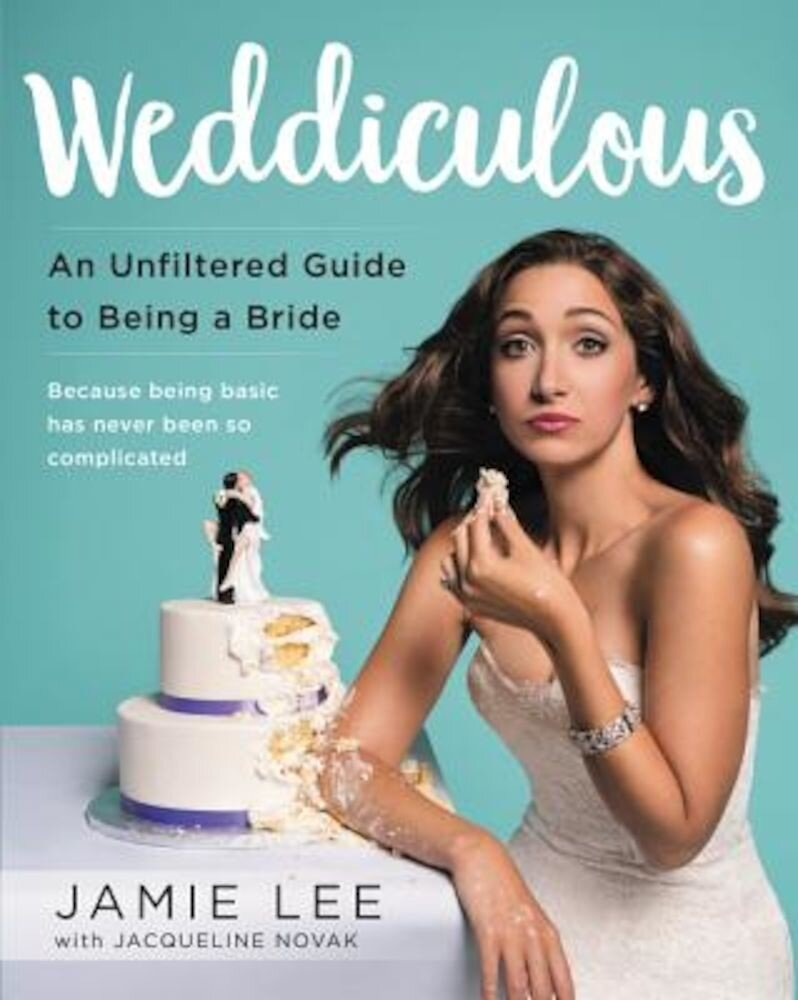 Weddiculous: An Unfiltered Guide to Being a Bride, Paperback