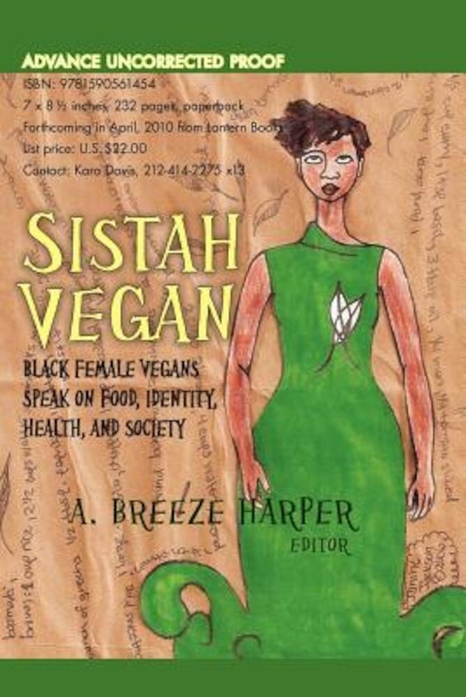 Sistah Vegan: Black Female Vegans Speak on Food, Identity, Health, and Society, Paperback