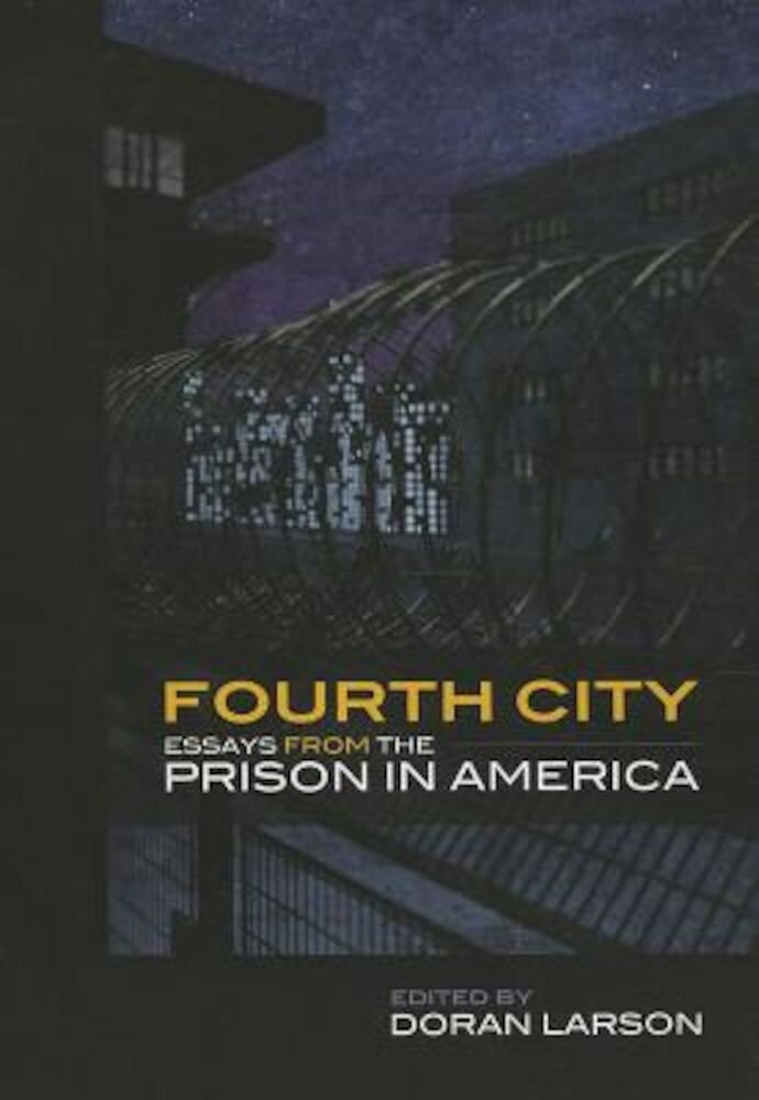 Fourth City: Essays from the Prison in America, Paperback