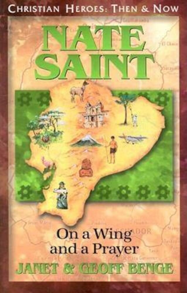 Nate Saint: On a Wing and a Prayer, Paperback