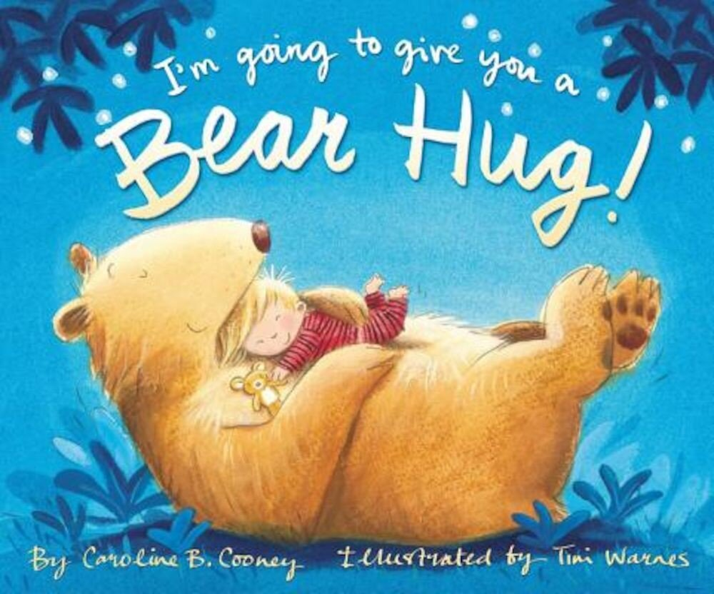 I'm Going to Give You a Bear Hug!, Hardcover
