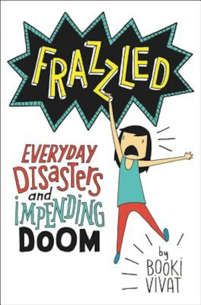 Frazzled: Everyday Disasters and Impending Doom, Hardcover