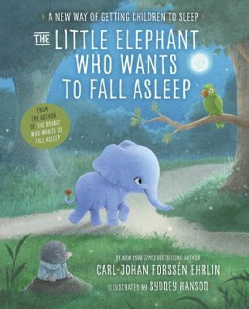 The Little Elephant Who Wants to Fall Asleep: A New Way of Getting Children to Sleep, Hardcover