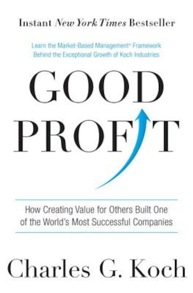 Good Profit: How Creating Value for Others Built One of the World's Most Successful Companies, Hardcover