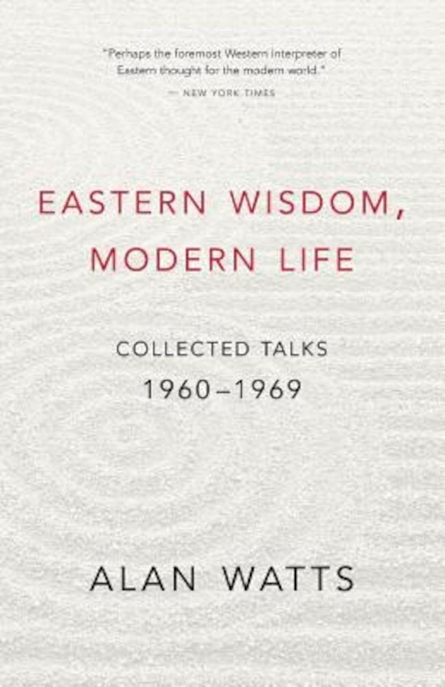 Eastern Wisdom, Modern Life: Collected Talks: 1960-1969, Paperback