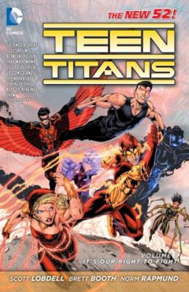 Teen Titans Vol. 1: It's Our Right to Fight (the New 52), Paperback