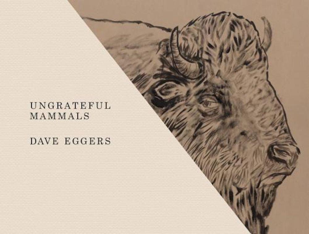 Ungrateful Mammals, Hardcover