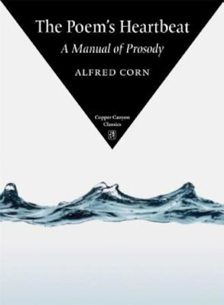 The Poem's Heartbeat: A Manual of Prosody, Paperback