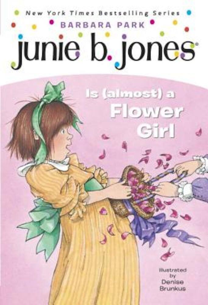 Junie B. Jones #13: Junie B. Jones Is (Almost) a Flower Girl, Paperback