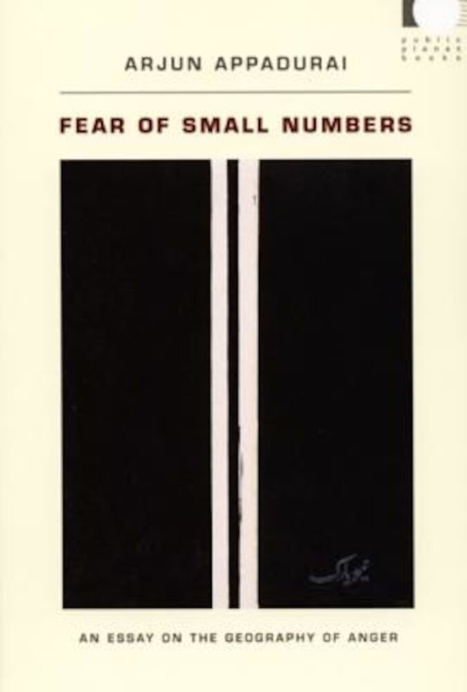 Fear of Small Numbers: An Essay on the Geography of Anger, Paperback
