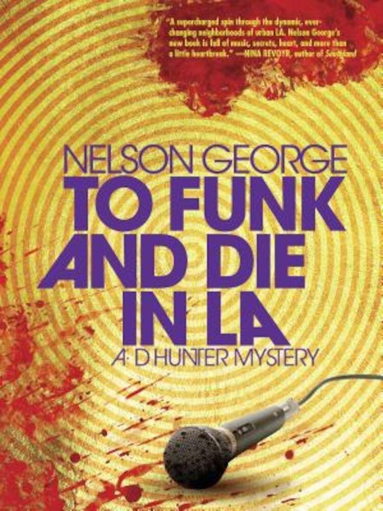 To Funk and Die in La, Paperback