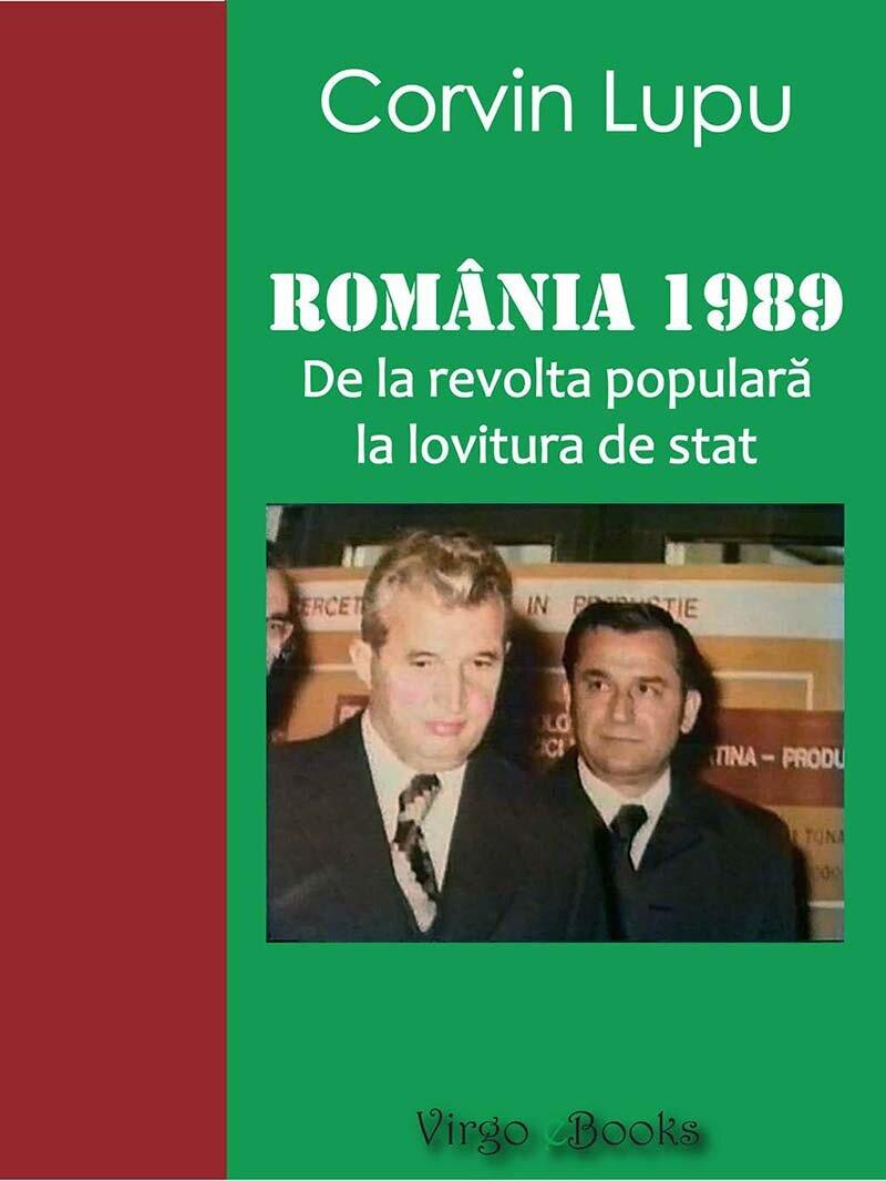 Romania 1989. De la revolta populara la lovitura de stat (eBook)