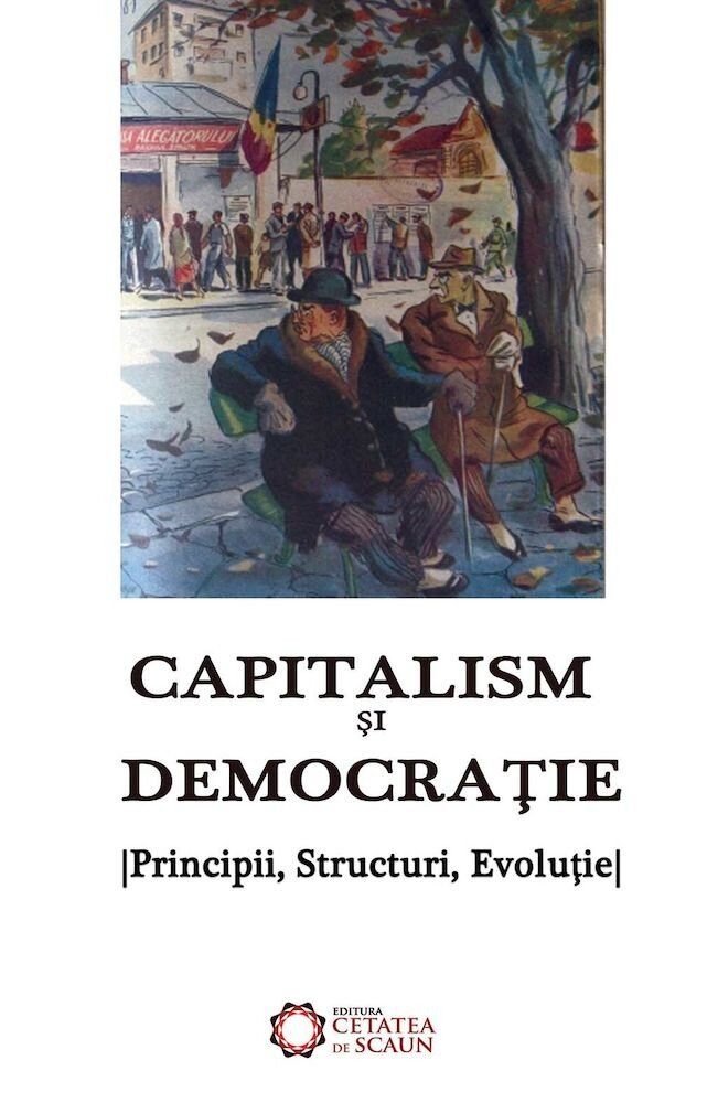 Coperta Carte Capitalism si democratie. Principii, Structuri, Evolutie.