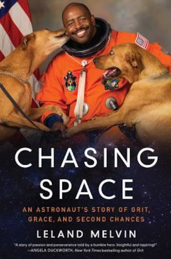 Chasing Space: An Astronaut's Story of Grit, Grace, and Second Chances, Hardcover