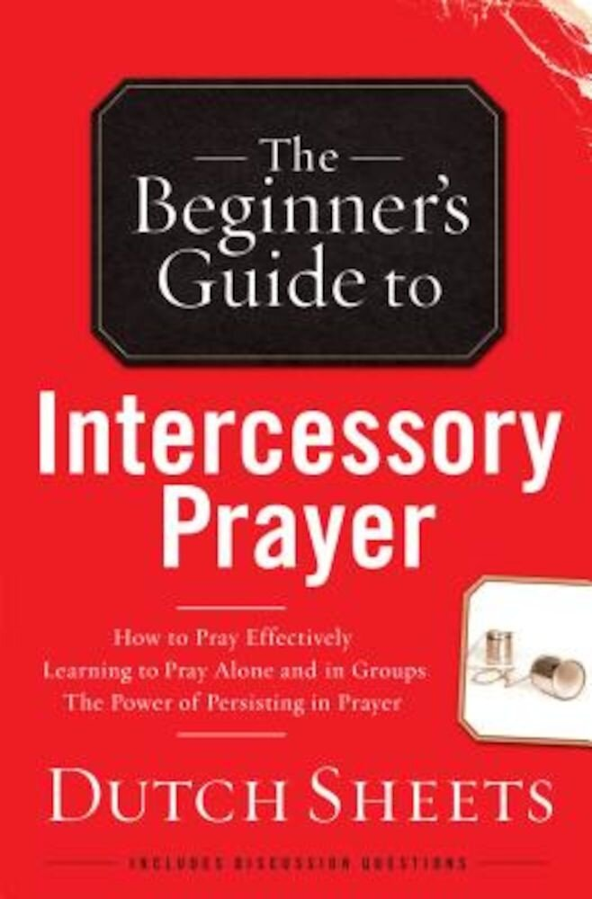 The Beginner's Guide to Intercessory Prayer, Paperback