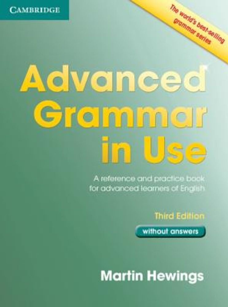 Advanced Grammar in Use Book Without Answers: A Reference and Practical Book for Advanced Learners of English, Paperback