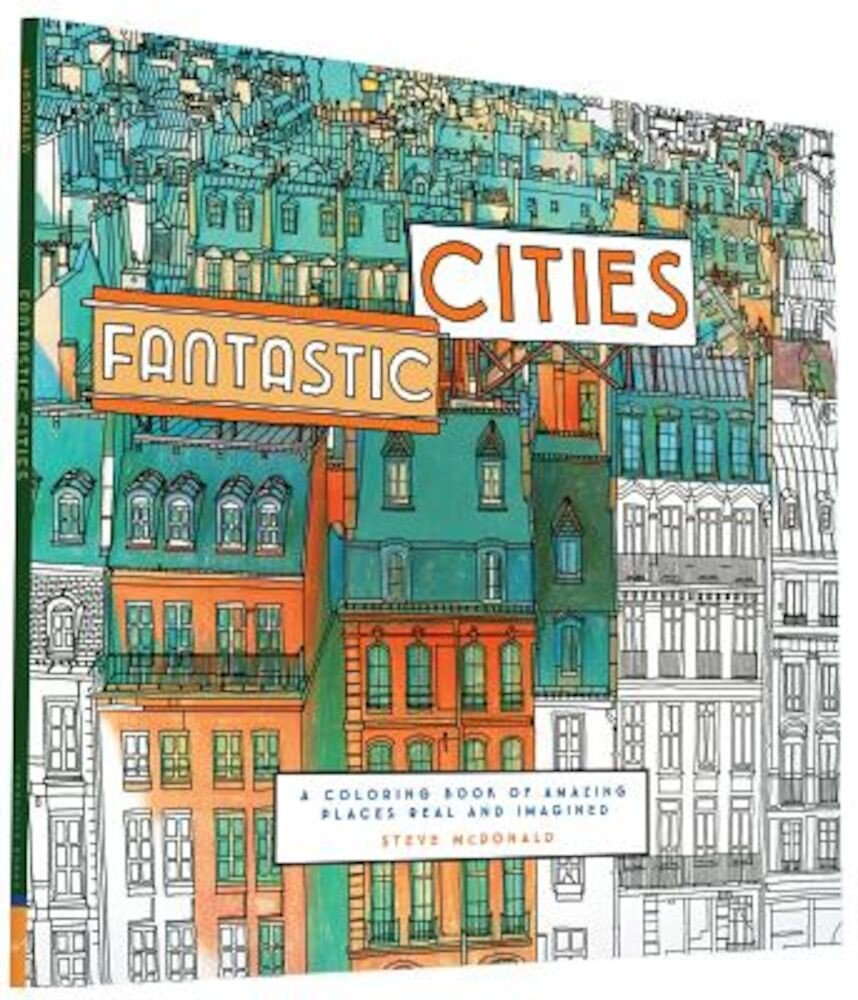 Fantastic Cities: A Coloring Book of Amazing Places Real and Imagined, Paperback