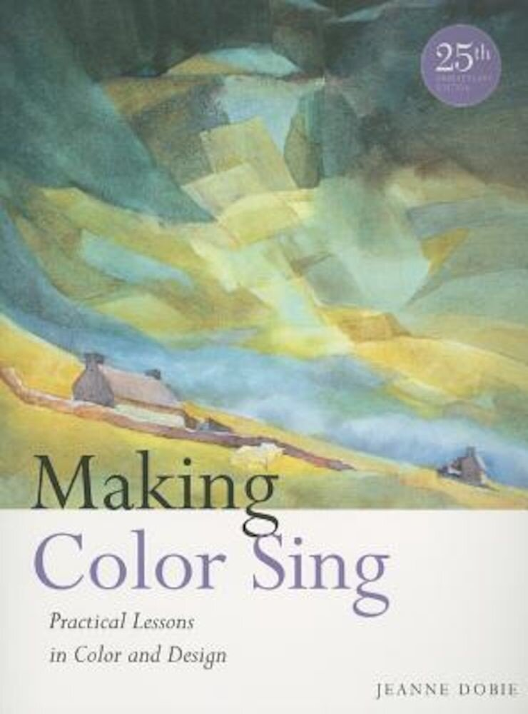 Making Color Sing: Practical Lessons in Color and Design, Paperback