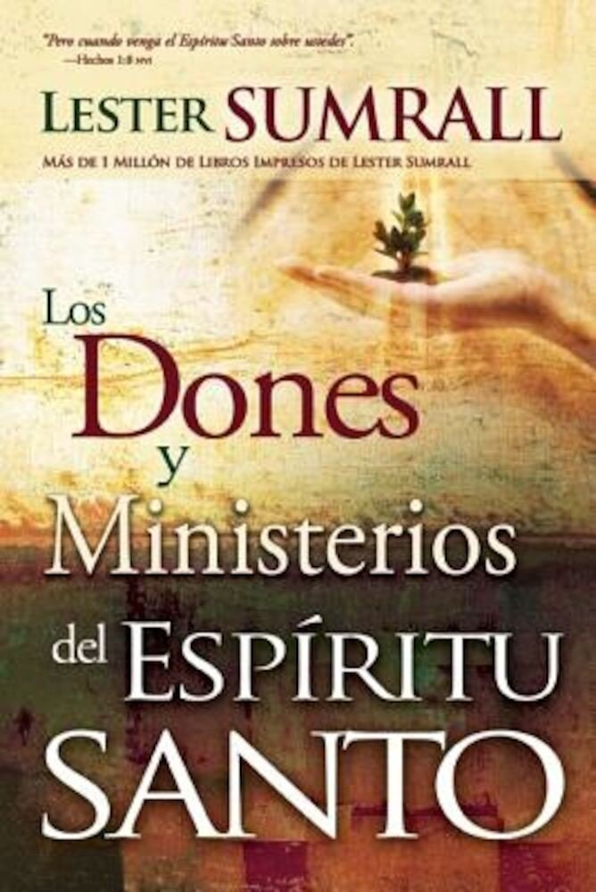 Los Dones y Ministerios del Espiritu Santo = The Gifts and Ministries of the Holy Spirit, Paperback