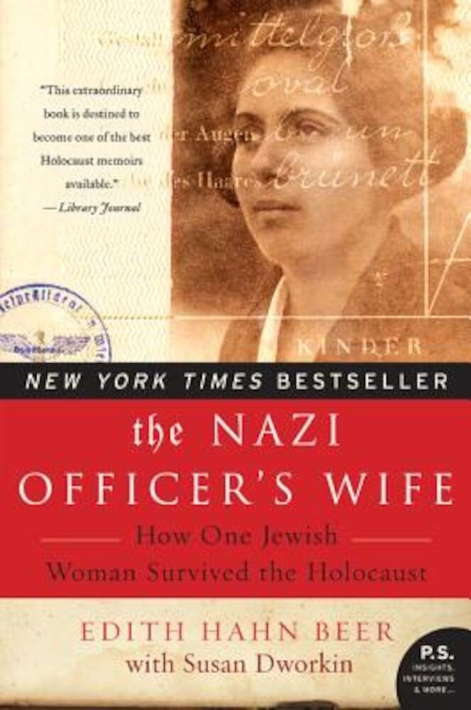 The Nazi Officer's Wife: How One Jewish Woman Survived the Holocaust, Paperback