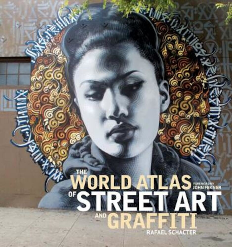The World Atlas of Street Art and Graffiti, Hardcover