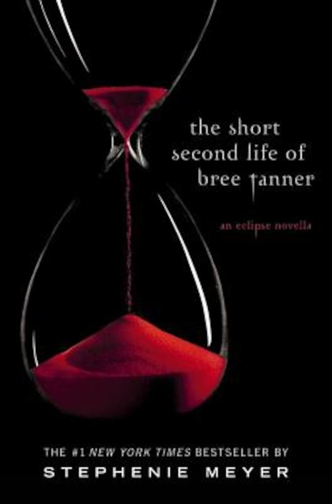 The Short Second Life of Bree Tanner: An Eclipse Novella, Paperback