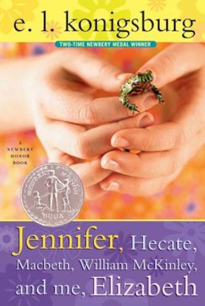 Jennifer, Hecate, Macbeth, William McKinley, and Me, Elizabeth, Paperback