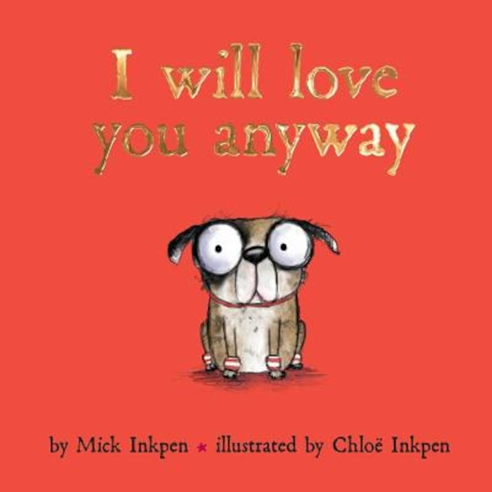 I Will Love You Anyway, Hardcover