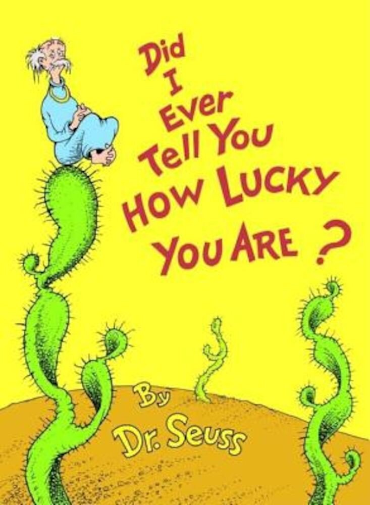 Did I Ever Tell You How Lucky You Are?, Hardcover