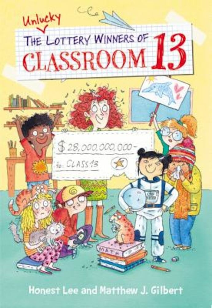 The Unlucky Lottery Winners of Classroom 13, Paperback