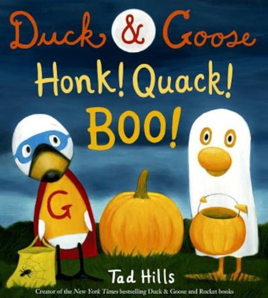 Duck & Goose, Honk! Quack! Boo!, Hardcover