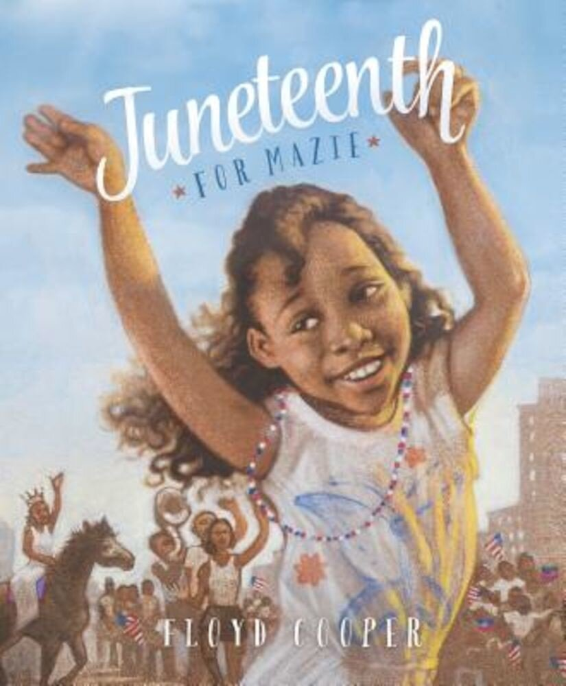 Juneteenth for Mazie, Hardcover
