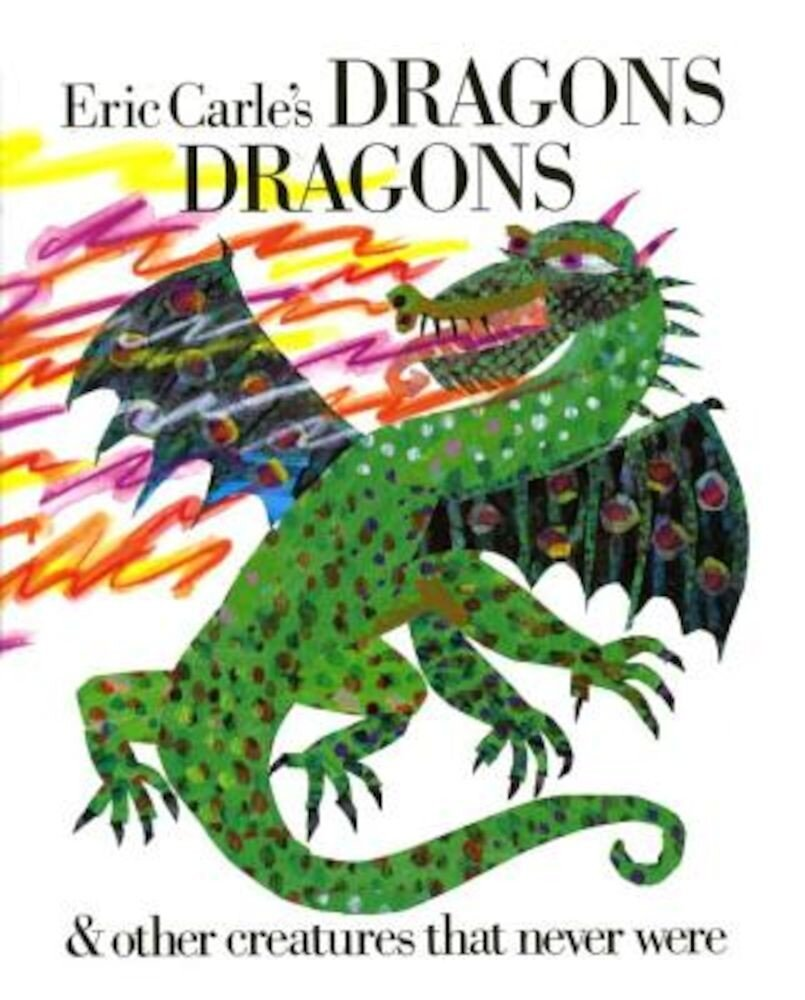 Eric Carle's Dragons, Dragons, Hardcover
