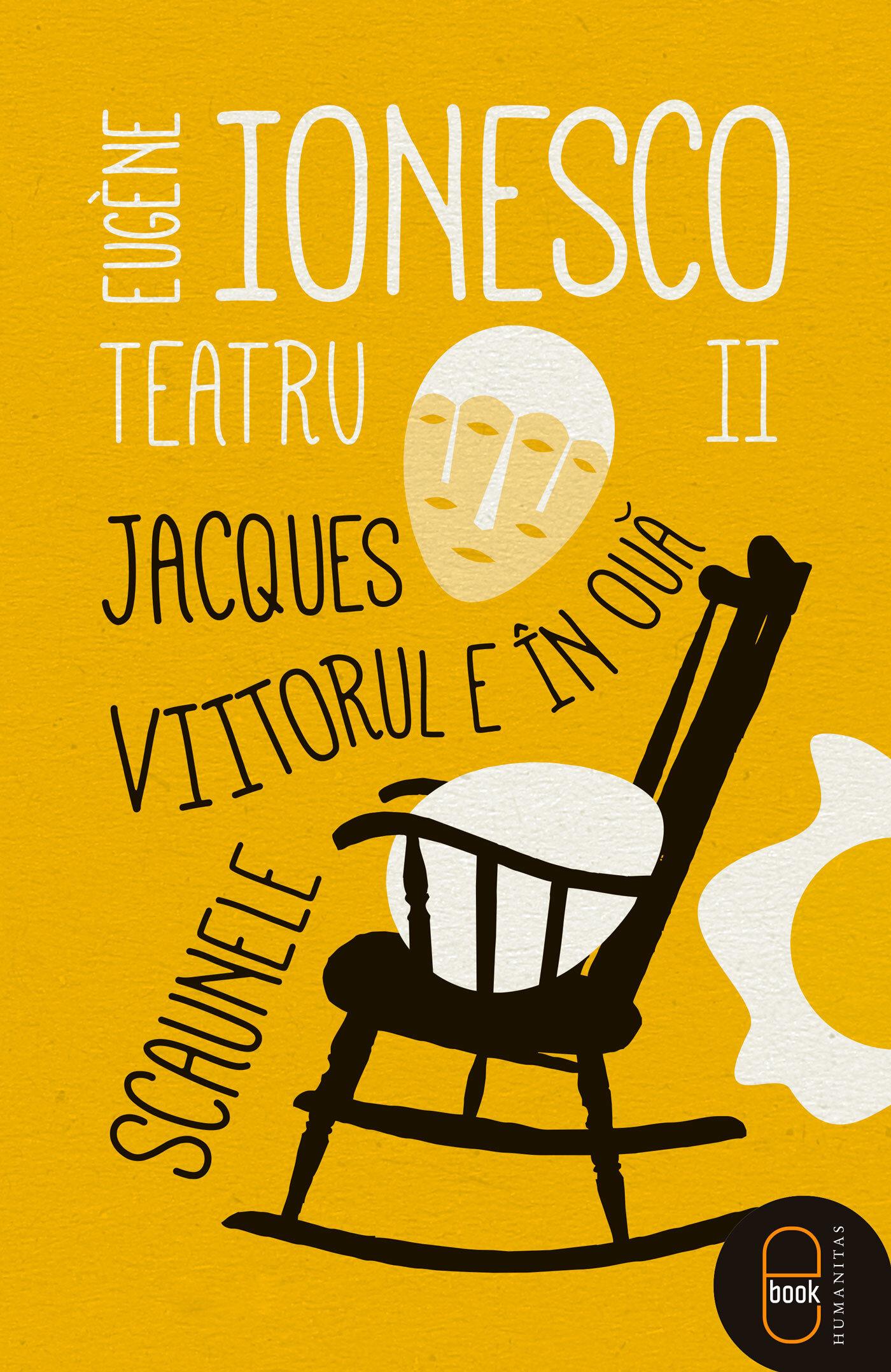 Teatru II. Jacques. Viitorul e in oua. Scaunele (eBook)