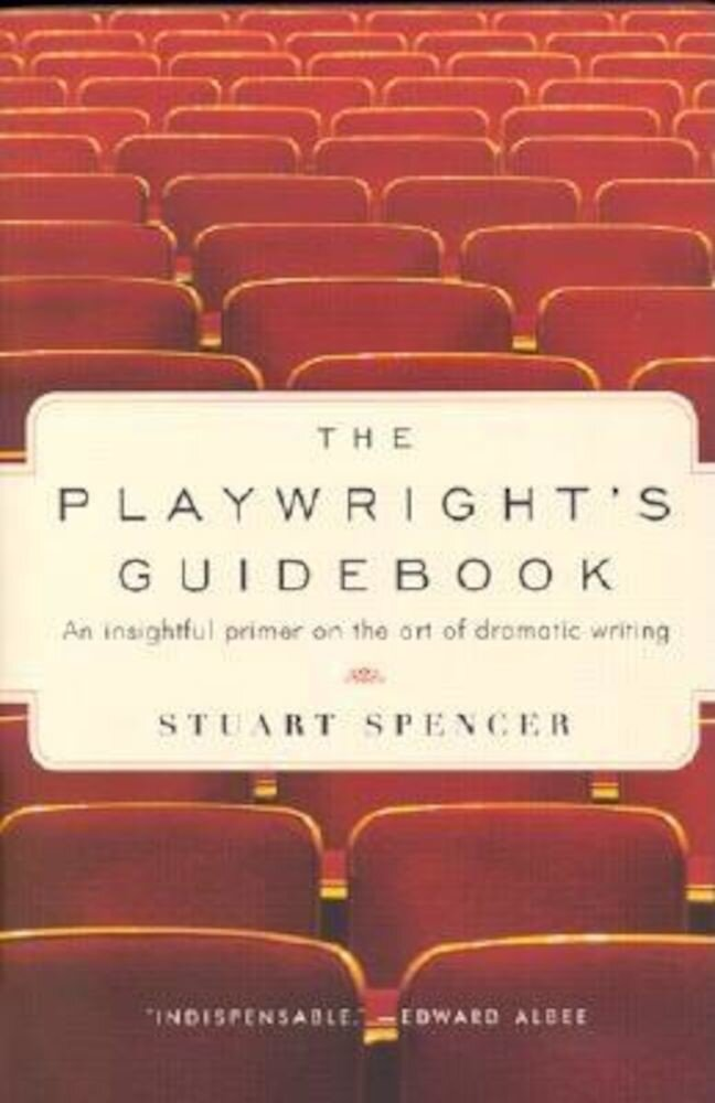 The Playwright's Guidebook: An Insightful Primer on the Art of Dramatic Writing, Paperback