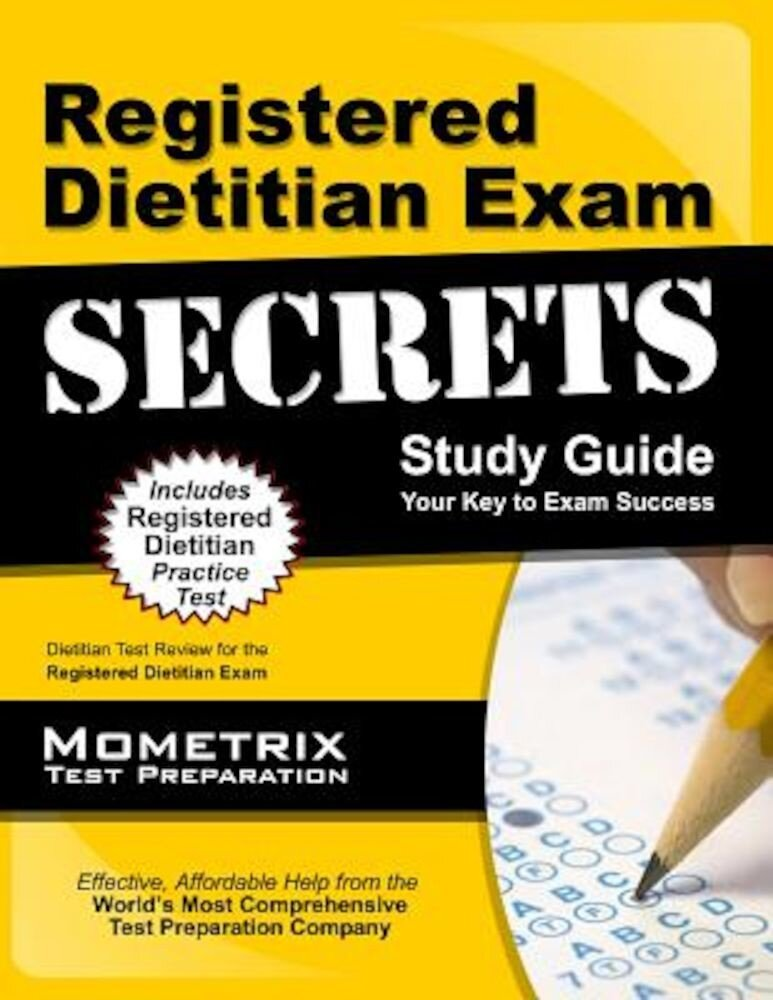 Registered Dietitian Exam Secrets Study Guide: Dietitian Test Review for the Registered Dietitian Exam, Paperback