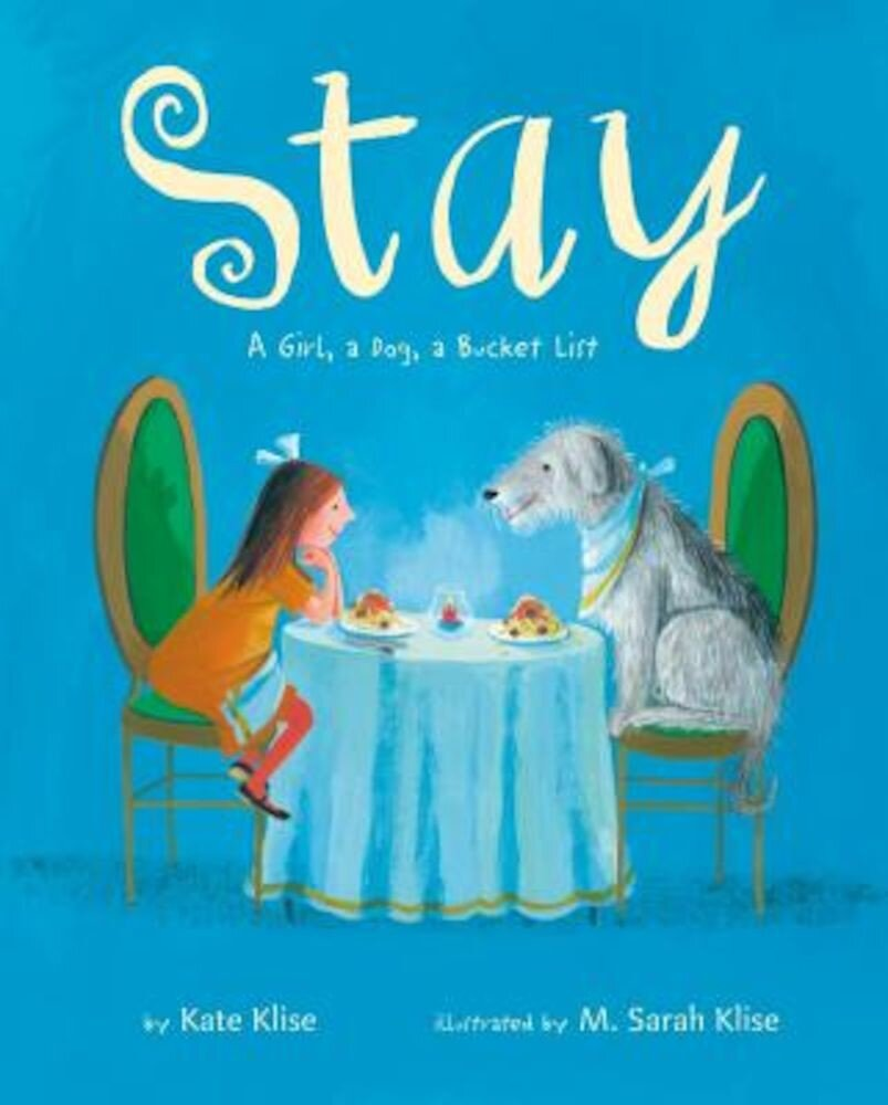 Stay: A Girl, a Dog, a Bucket List, Hardcover