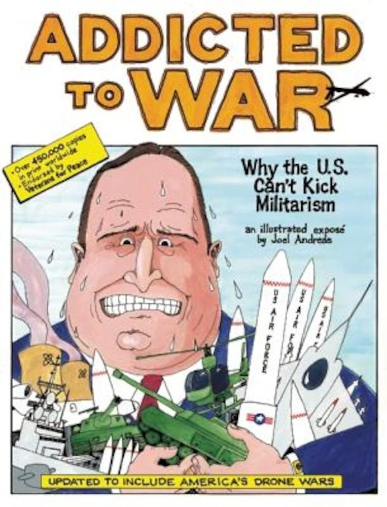 Addicted to War: Why the U.S. Can't Kick Militarism, Paperback