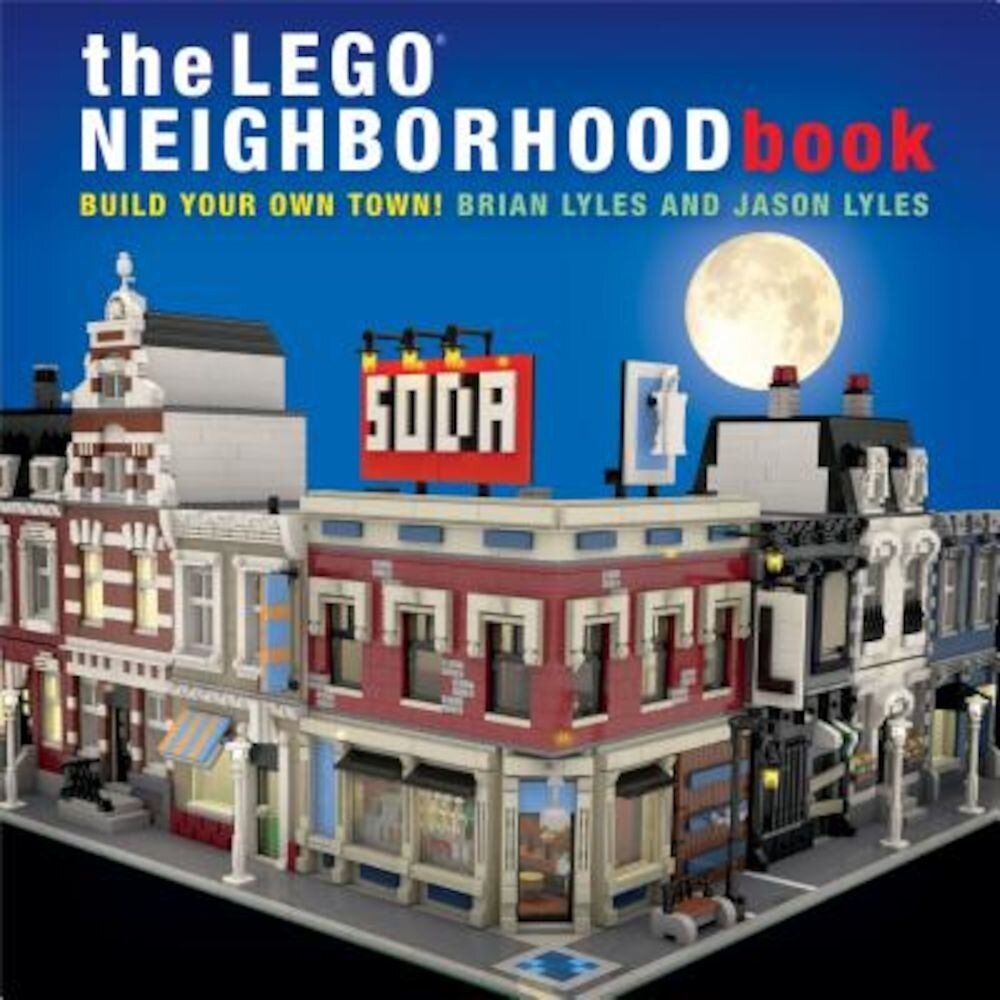 The Lego Neighborhood Book: Build Your Own Town!, Paperback