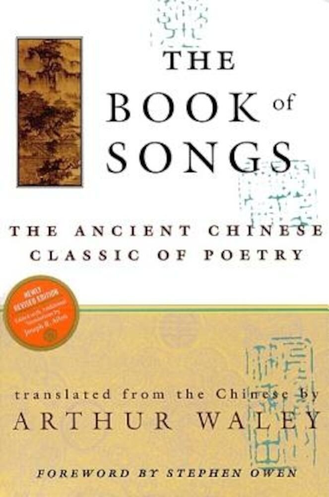 The Book of Songs: The Ancient Chinese Classic of Poetry, Paperback
